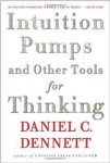 Intuition Pump and other tools for thinking by Daniel C. Dennett