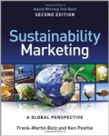 Sustainability Marketing, A Global Perspective by Frank-Marktin Belz and Ken Peattie