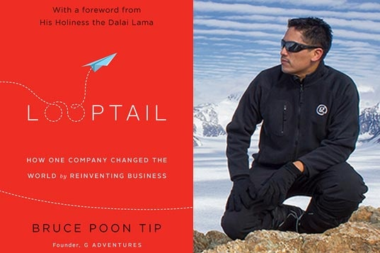 Looptail - how one company changed the world by reinventing business - Bruce Poon Tip