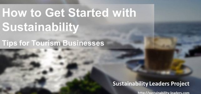 How To Get Started With Sustainability: Tips For Tourism Businesses