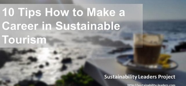 10 Tips on How to Make a Career in Sustainable Tourism