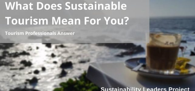 What Does Sustainable Tourism Mean For You?