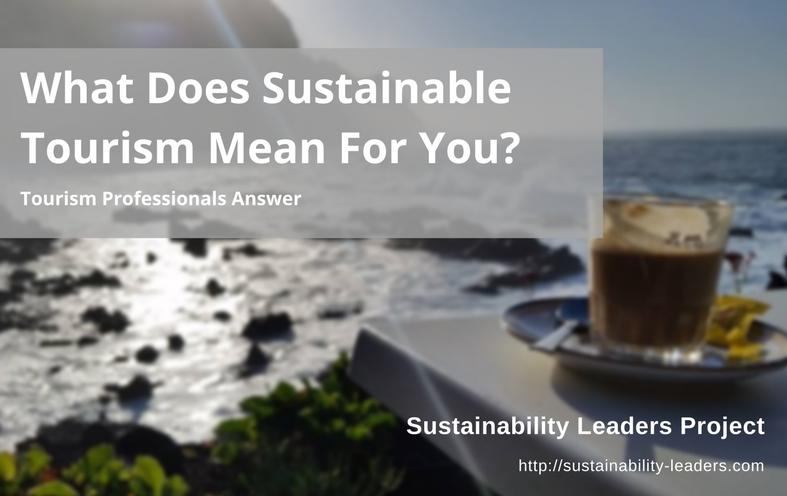 What does sustainable tourism mean?