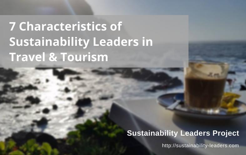 Sustainability leaders in tourism: key characteristics