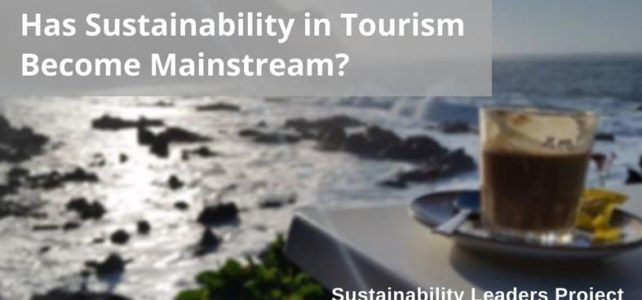 Has sustainability in tourism become mainstream