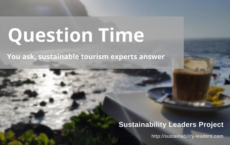 You ask, sustainable tourism experts answer