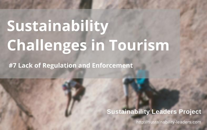Sustainability challenges in tourism: lack of regulation and enforcement