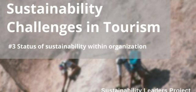 Sustainability Challenges in Tourism Explained: #3 Status of Sustainability within Organizations