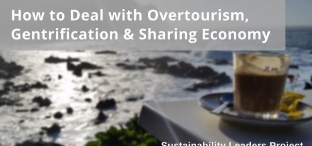 How to Deal with Overtourism, Gentrification and the Sharing Economy? Issues, Strategies and Solutions