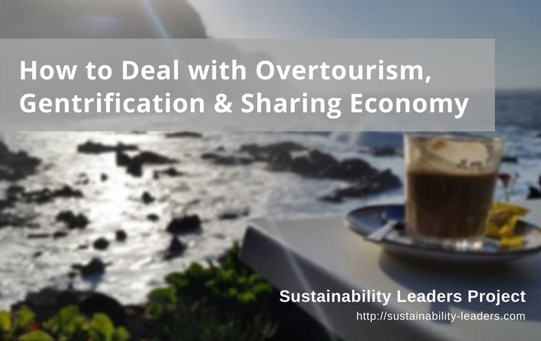 How to deal with overtourism, gentrification and the sharing economy