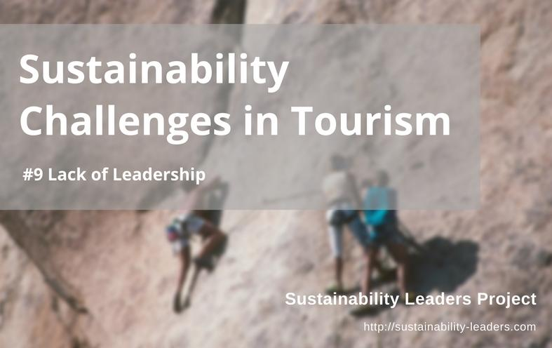 Sustainability challenges in tourism: lack of leadership