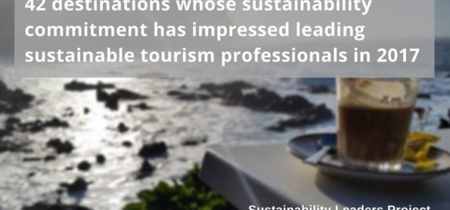 42 Destinations Whose Commitment to Sustainability Has Impressed Sustainable Tourism Professionals in 2017