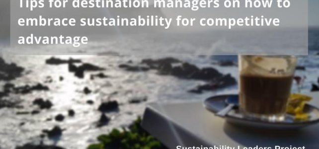 How to Embrace Sustainability: Sustainable Tourism Tips for Destination Managers