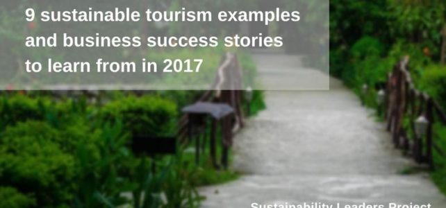 Sustainable tourism examples business success stories 2017