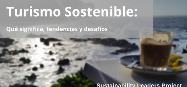 Turismo Sostenible Explicado: Qué Significa, Desafíos y Tendencias