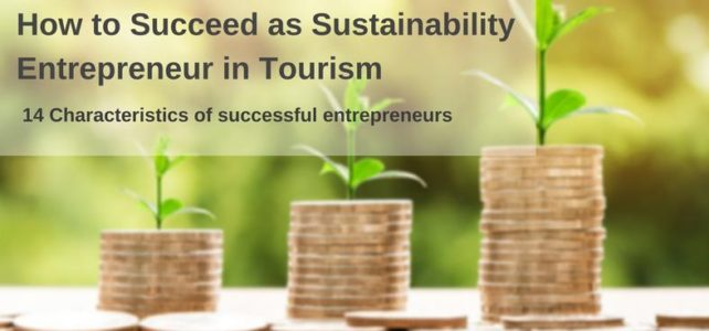 How to Succeed as Sustainability Entrepreneur in Tourism: 14 Characteristics of Successful Entrepreneurs