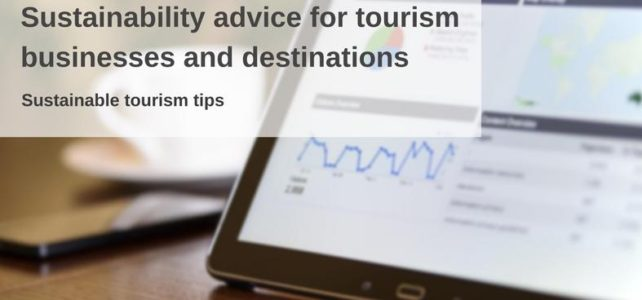 Sustainability Advice for Tourism Businesses and Destinations: Tips and Strategies