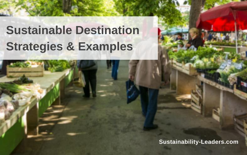 Sustainable destination strategies and examples