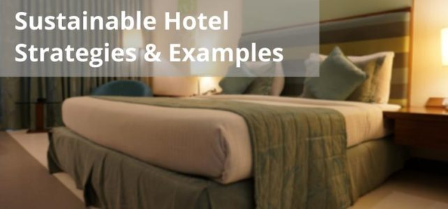 Sustainable hotel strategies and examples