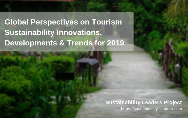 Global perspectives sustainable tourism trends and developments 2019