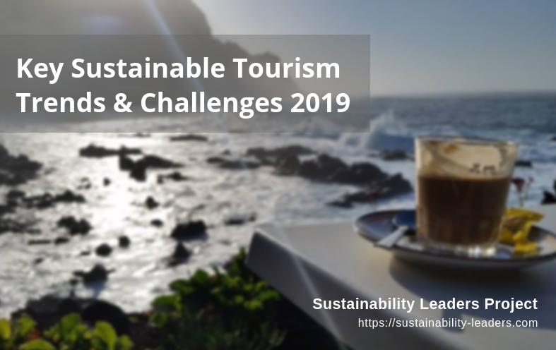 Key sustainable tourism trends and challenges 2019