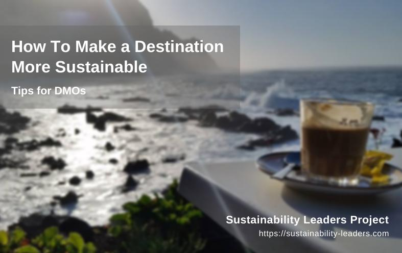 How DMOs can make their destination more sustainable