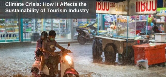 How the Climate Crisis Affects the Sustainability of Tourism Businesses and Destinations