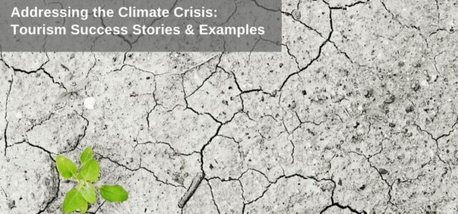 Tourism success stories and examples of addressing the climate crisis