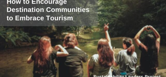 How to Encourage Destination Communities to Embrace Tourism During and After the Pandemic