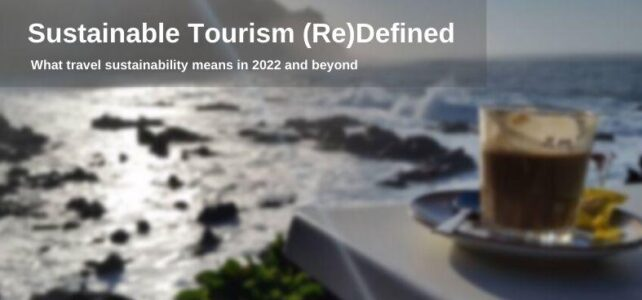 Sustainable Tourism (Re)Defined: What It Means in 2022 and Beyond